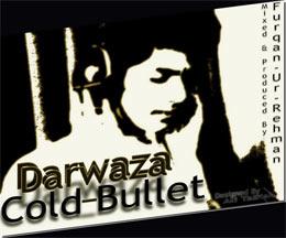 Cold Bullet - Darwaza