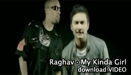 Raghav feat Red Man - My Kind Girl Video